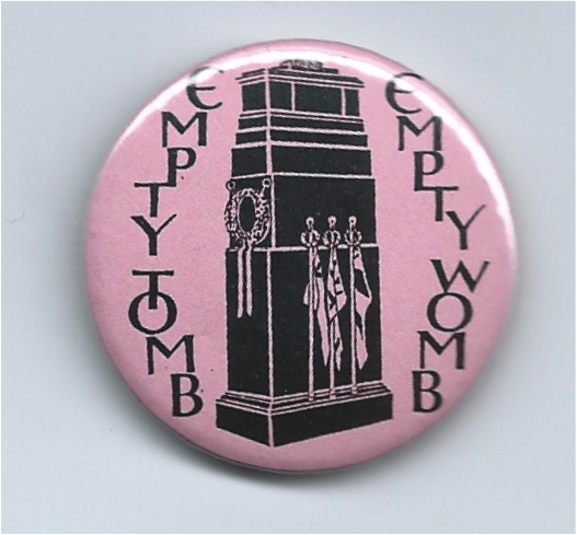 Empty Tomb Empty Womb, badge, medal, 1995